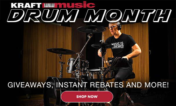Image of Man playing Roland V-Drums with text: Kraft Music Drum Month. Giveaways, Instant rebates, and more. Click image to shop now.