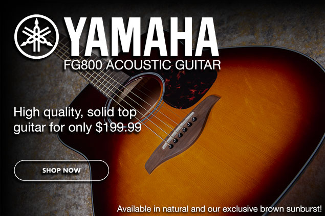 Image of Yamaha FG800 acoustic guitar with text: High quality, solid top guitar for only $199.99. Available in natural or our exclusive brown sunburst. Click image to shop